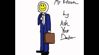 Ask Your Doctor- Mr Brown (Original Song)