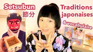 TRADITIONS JAPONAISES & VOCABULAIRE #1 Setsubun, la fête du lancer de haricot, Printemps   Cours #27