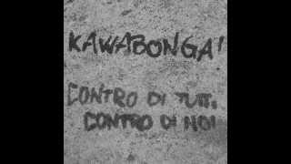 Kawabonga! - Tutto quello che non sei (2006)