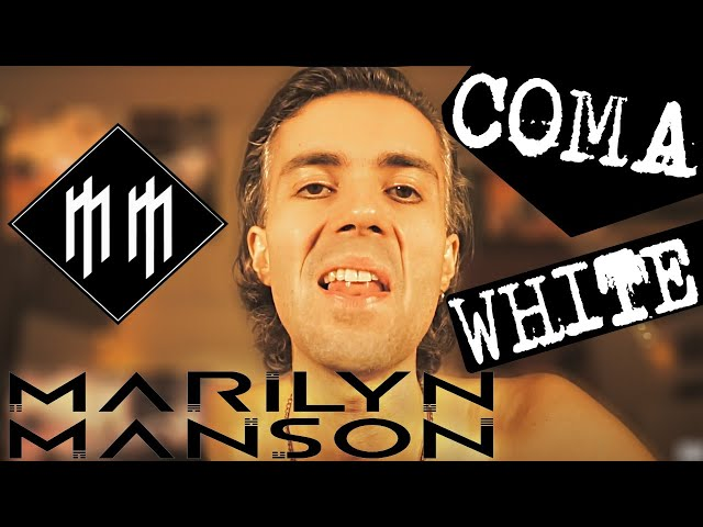 Coma White cover (THE song from Marilyn Manson)