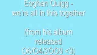 Watch Eoghan Quigg Were All In This Together video