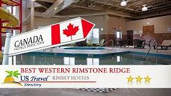 Best Western Rimstone Ridge - Rimbey Hotels, Canada
