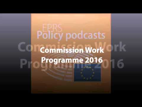 Commission Work Programme 2016 [Policy Podcast]