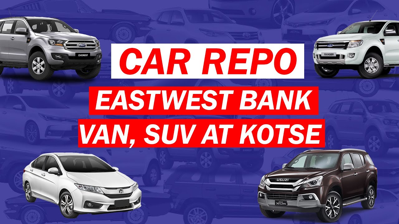 Car Repo Eastwest Bank Van Suv At Kotse Youtube