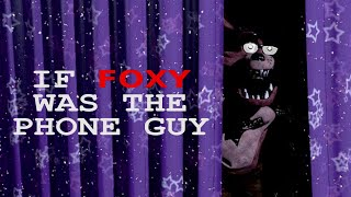 If Foxy was the Phone Guy