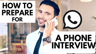 Phone Interview Tips - How to Prepare For a Phone Interview