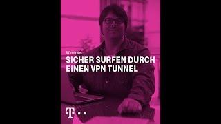 Die Tunnellösung. Surfen Sie sicher unterwegs mit einer VPN Verbindung - Windows.