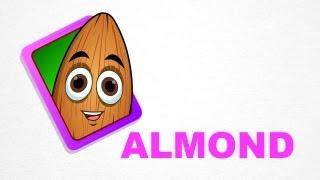 Almond - Fruits - Pre School - Learn Spelling Videos For Kids