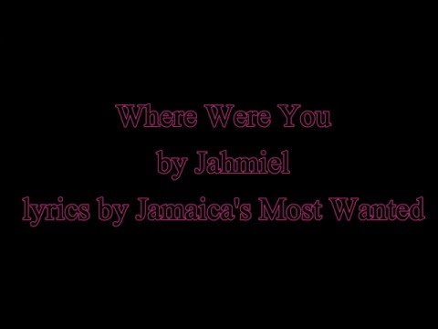 Where Were You - Jahmiel (Cure Pain Riddim)  2016 (Lyrics!!)