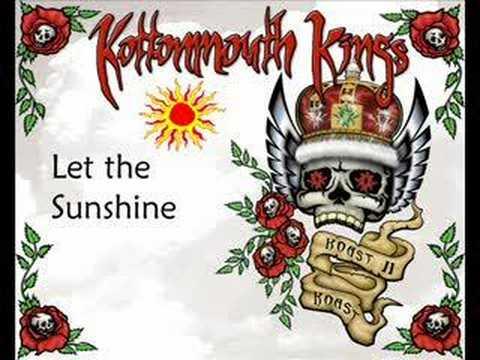 Kottonmouth Kings- Let the Sunshine