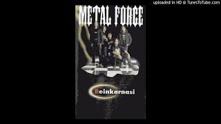 Metal Force - Kuingin Sendiri