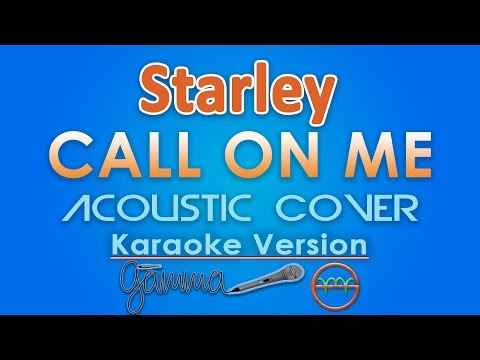Starley - Call On Me KARAOKE (Acoustic) by GMusic