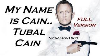Cain..Tubal Cain!! Full Version by Nicholson1968