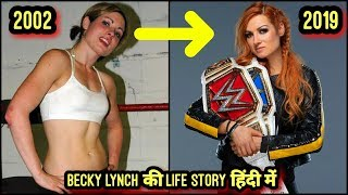BECKY LYNCH BIOGRAPHY IN HINDI 2019 | BECKY LYNCH FULL LIFE STORY IN HINDI 2019 | THE MAN BECKY