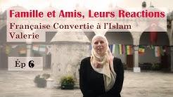 Famille et Amis Leurs Reactions | Française Convertie à l'Islam ☪ Valerie Ép 6