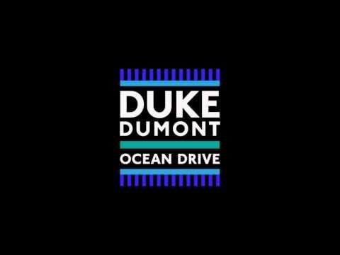 Duke Dumont- Ocean Drive. 1 HOUR