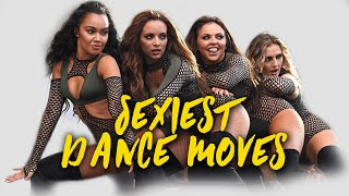 Little Mix Sexiest Dance Moves ULTIMATE COMPILATION.mp3