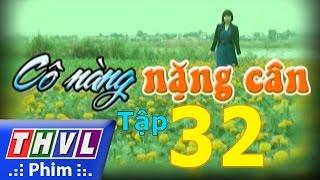 thvl  co nang nang can - tap 32