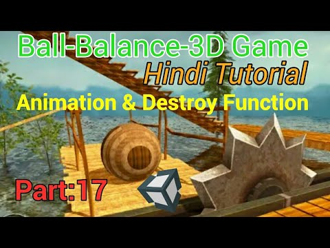 Unity Tutorial In Hindi- Ball Balance 3D Game : Destroy () and Animation [Part:17] for Beginners thumbnail