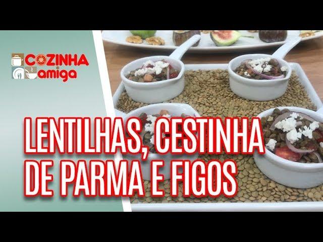 Salada de Lentilhas, Cestinha de Parma e Figos - Giuliana Giunti | Cozinha Amiga (31/12/18)