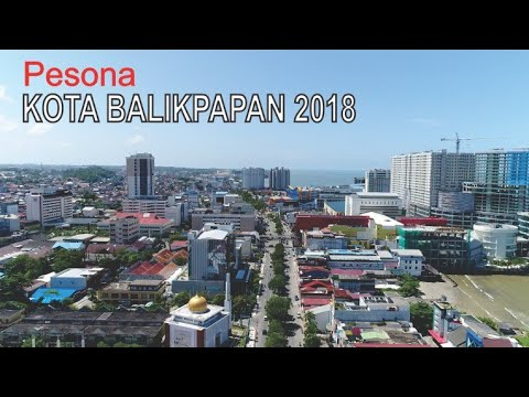 Pesona Kota Balikpapan 2018, Kota Maju di Provinsi Kalimantan Timur