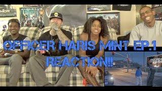 Officer Harris Mint Ep. 1 Reaction! (Hilarious GTA Skit!)