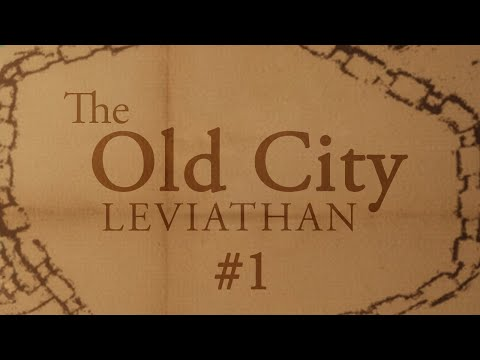 The Old City: Leviathan (Ep. 1 - Me)