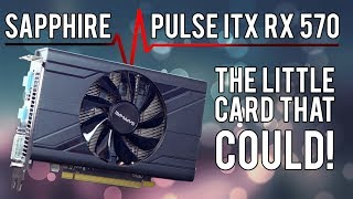 SAPPHIRE Pulse ITX RX 570 - small, yet packs quite a PUNCH!