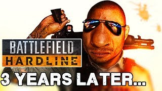 Battlefield Hardline 3 Years Later... (Was it really THAT Bad?)