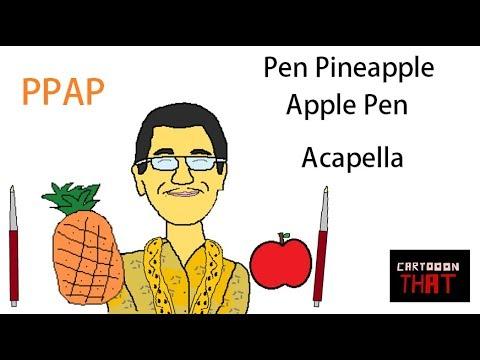 PPAP Pen Pineapple Apple Pen ( A Cartoon Parody) Acapella