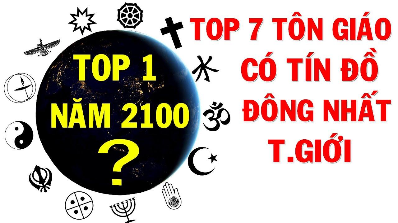 Top 7 Tôn Giáo Lớn Nhất Trên Thế Giới | The Seven Major World Religions.