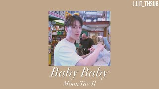 Download lagu [Karaoke/Thaisub] Moon Tae Il  - Baby Baby (cover)