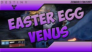 [DESTINY] EASTER EGG VENUS !