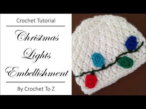 Crochet Tutorial Christmas Lights Embellishment Youtube