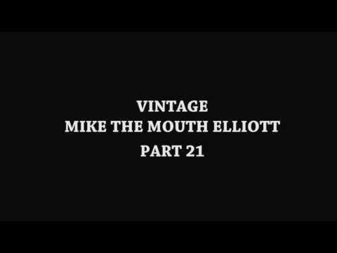 Vintage Mike The Mouth Elliott Part 21