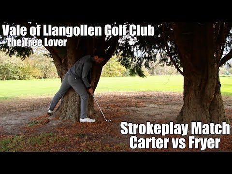 Carter loves a tree! Strokeplay vs Matt Fryer- Part 2