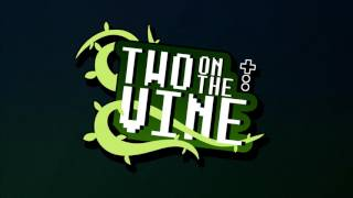 Two On The Vine - Episode 18: Videohead