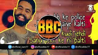 Gaal Ni Kadni Remix 2018 | Parmish Verma | BBC! | Kam Creation | [Download Link in Comment]