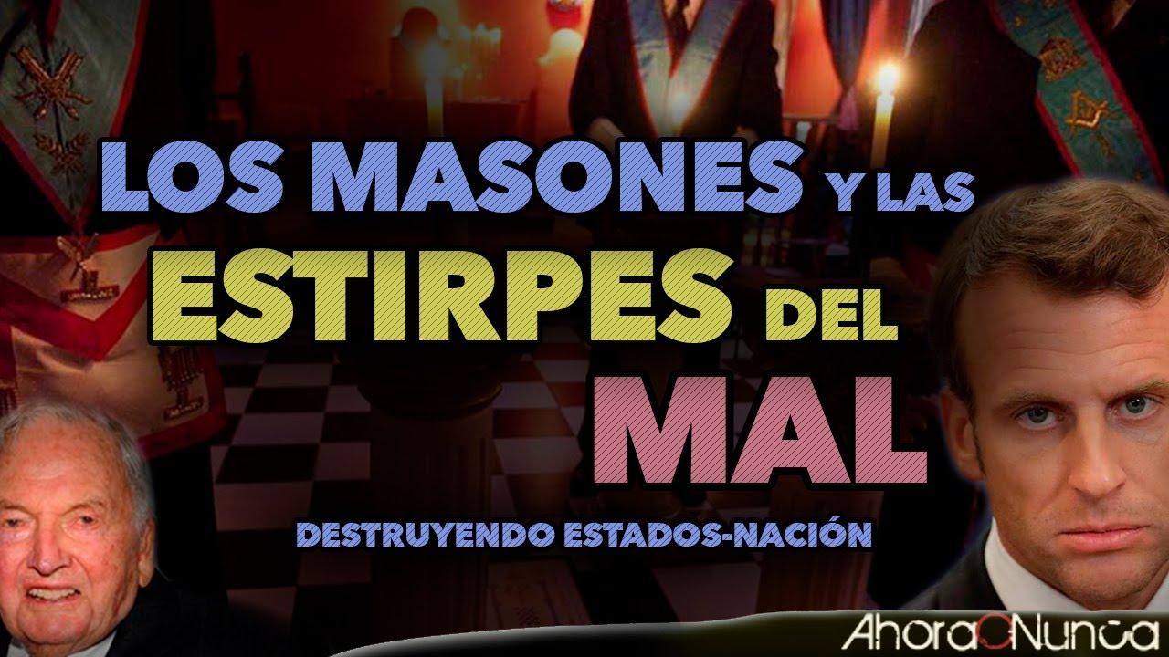 LOS MASONES Y LAS ESTIRPES DEL MAL   DESTRUYENDO ESTADOS-NACIÓN