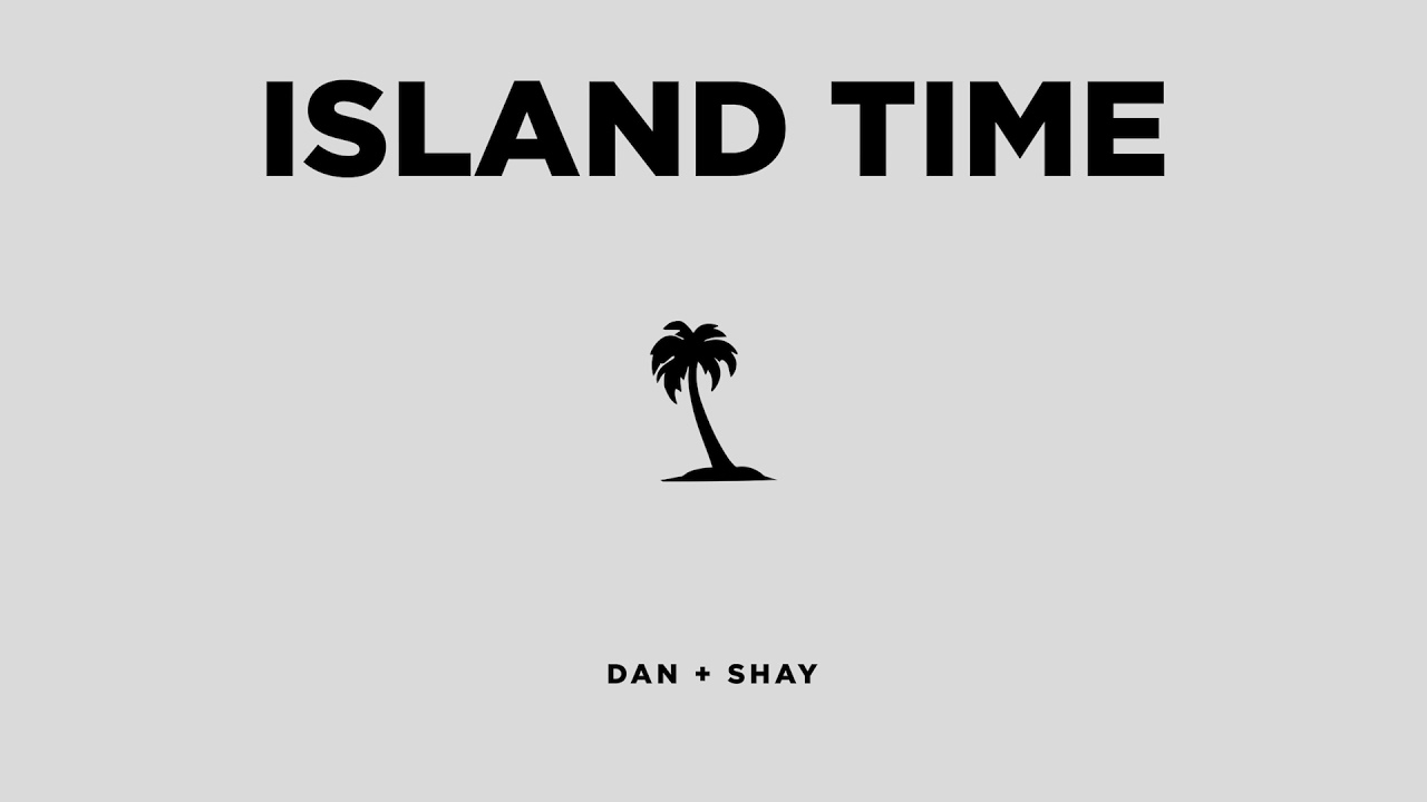 dan-shay-island-time-official-audio