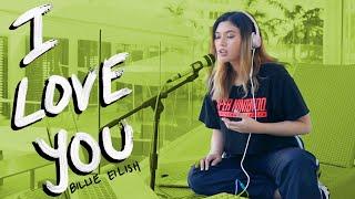 Billie Eilish - i love you (Cover by Lesha)