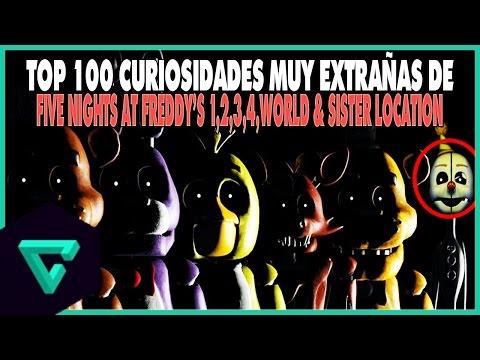 TOP: 100 CURIOSIDADES MUY EXTRAÑAS DE FIVE NIGHTS AT FREDDY'S 1,2,3,4,WORLD & SISTER LOCATION