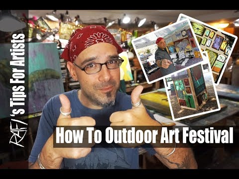 How To Outdoor Art Festival - Tips For Artists