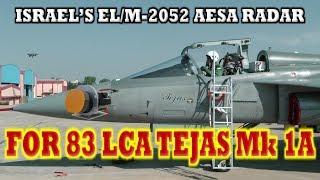 Israeli EL/M-2052 AESA Radar to Power 83 LCA Tejas Mk 1A