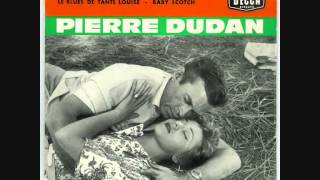 Pierre Dudan - Baby Scotch