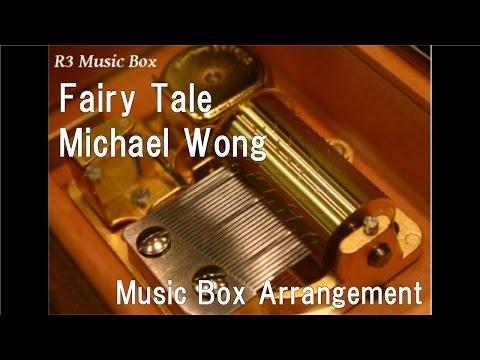 Fairy Tale/Michael Wong [Music Box]
