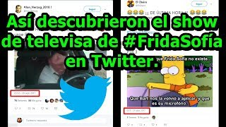 ASÍ DESCUBRIERON LA MENTIRA DE #TELEVISA sobre #FridaSofía, en #Twitter.
