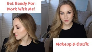 GET READY FOR WORK WITH ME | Makeup and Outfit | Chats and Rants