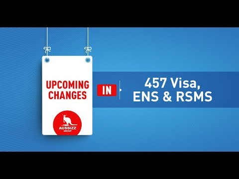 New Changes in 457 , ENS (186) and RSMS from July 2017 and March 2018.