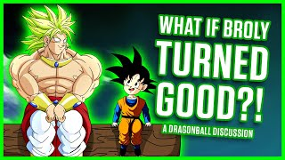 WHAT IF BROLY TURNED GOOD? | A Dragon Ball Discussion | MasakoX